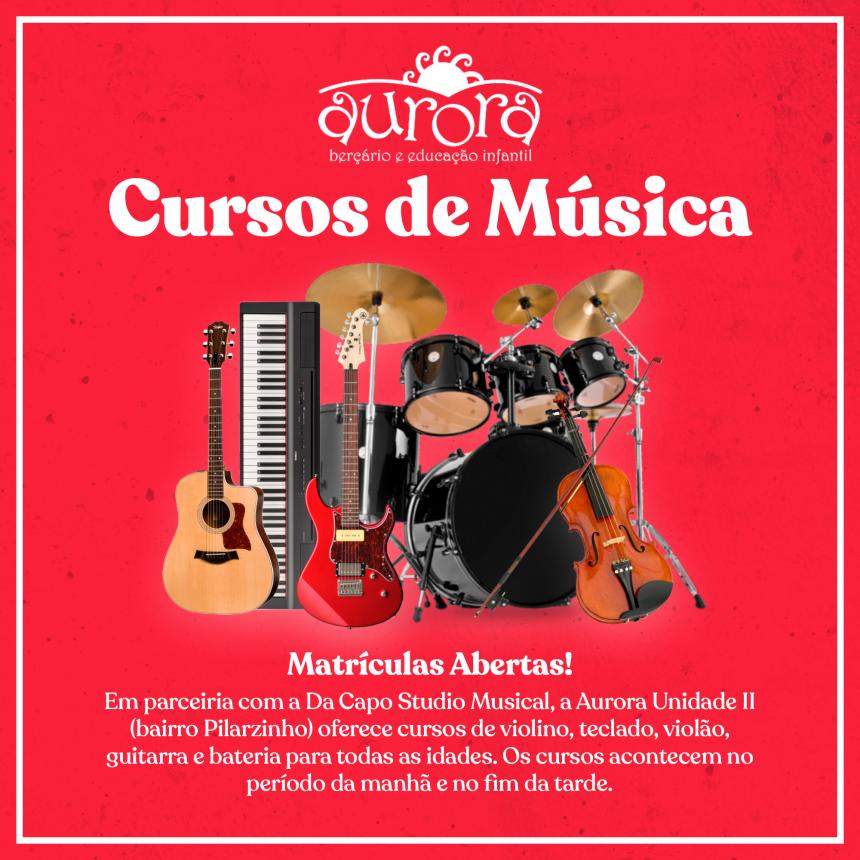Cursos de música na Aurora Unidade II. Inscreva-se!